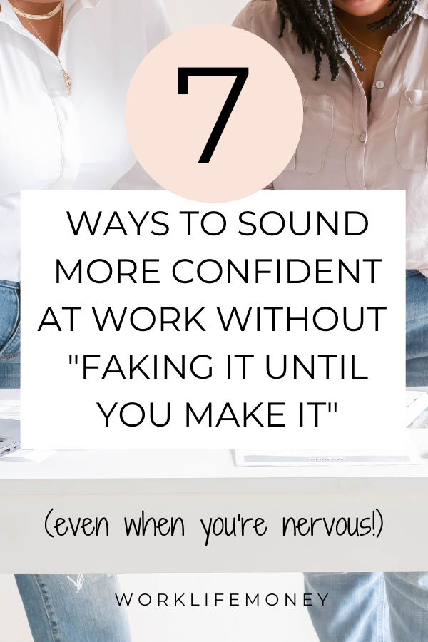 "How To Sound Confident At Work Without ""Faking It Until You Make It"""