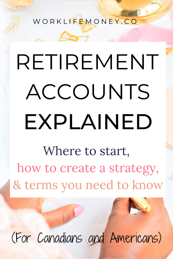 Retirement Accounts Explained (Equivalent Canadian vs. American Accounts)