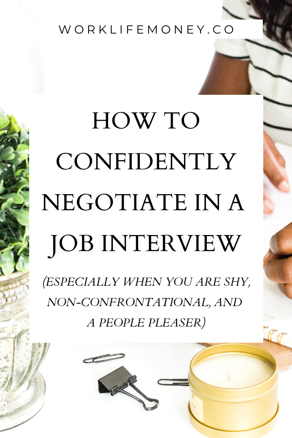 How To  Confidently Negotiate In A Job Interview (When You Are Shy & Non-Confrontational)