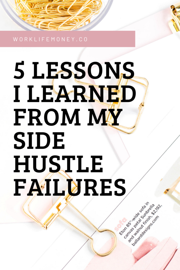 5 Lessons I Learned From My Side Hustle Failures