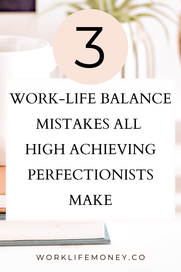3 Surprising Work-Life Balance Mistakes You Might Know You're Making