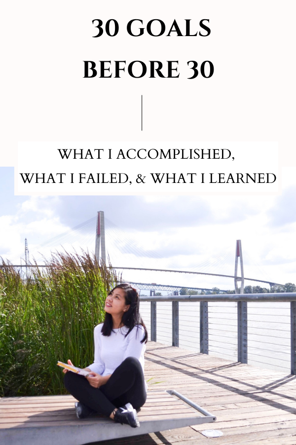 30 Goals Before 30 – What I Accomplished, What I Failed, & What I Learned