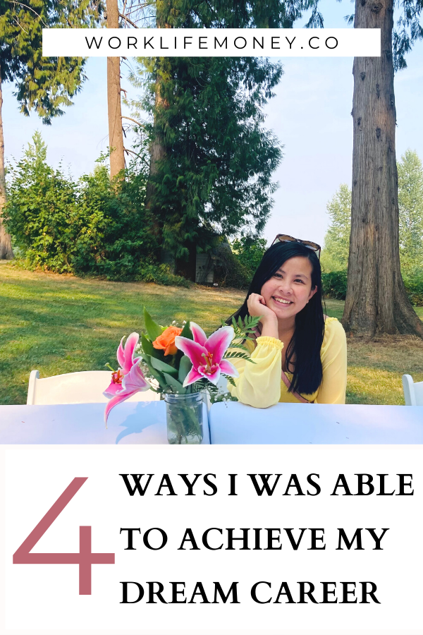 The 4 Ways I Was Able to Achieve My Dream Career